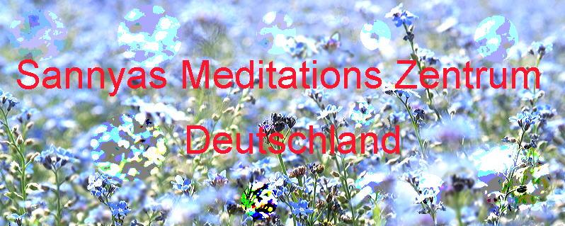 Sannyas Meditations Zentrum Deutschland
